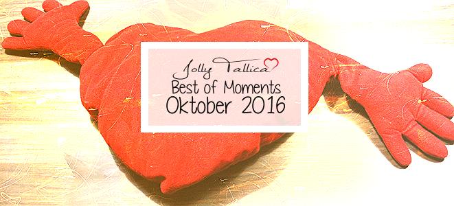 Best of Oktober 2016: Moments