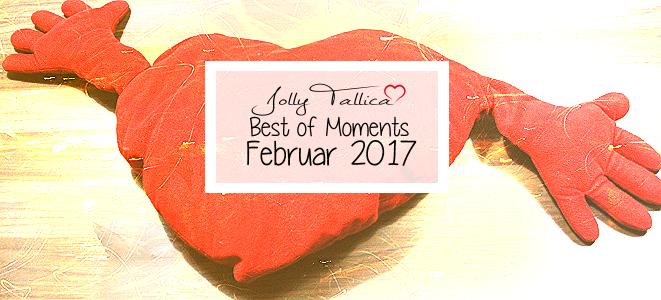 Best of Februar 2017: Moments