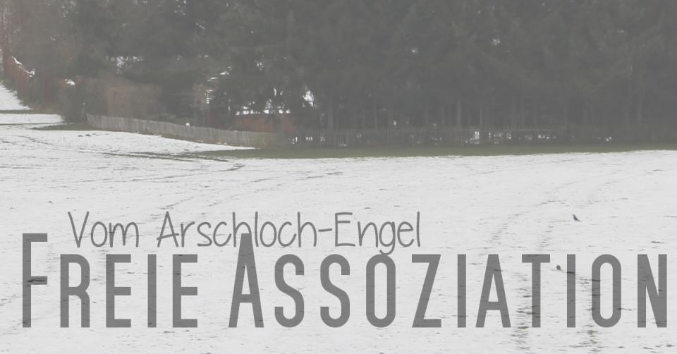 Vom Arschloch-Engel